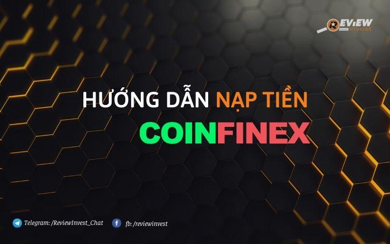 Nạp tiền Coinfinex ở đâu tốt nhất?