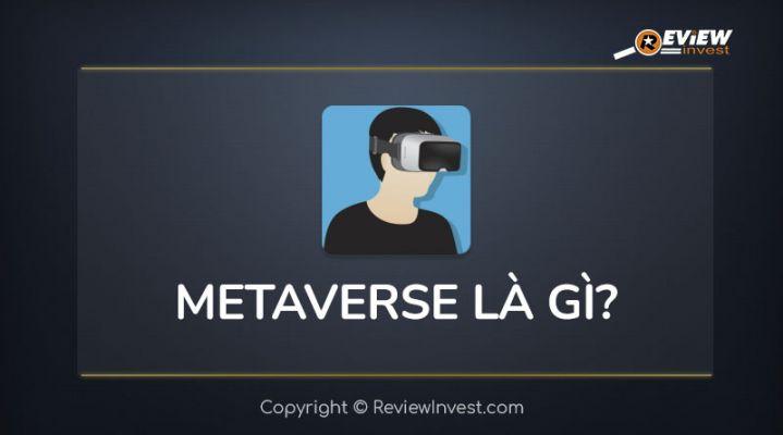 Metaverse là gì? Đánh giá tiềm năng của Metaverse