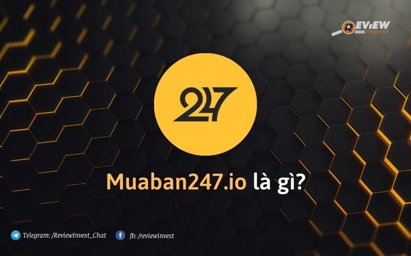 Muaban247.io là gì?