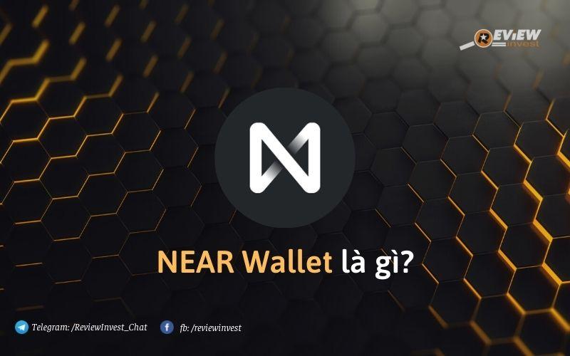 NEAR Wallet là gì?