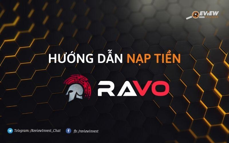 Nạp tiền Ravo đơn giản, nhanh chóng và tiện lợi